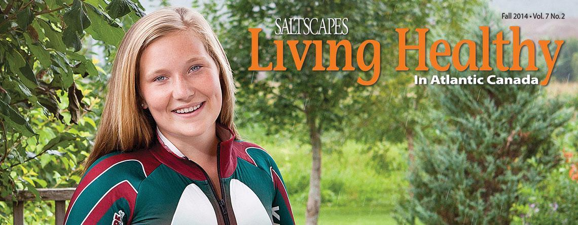 Living Healthy in Atlantic Canada Magazine - Fall 2014
